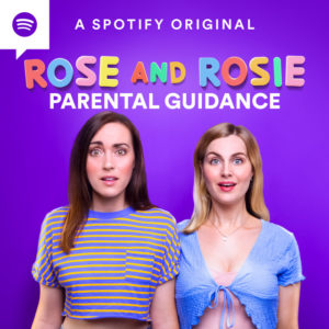 rosie and rosie parental guidance parenting podcast